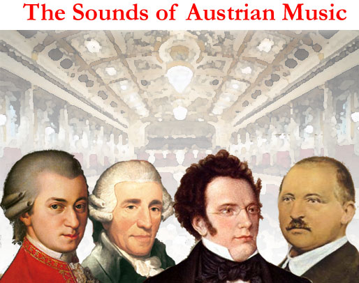 The Sounds of Austrian Music -  Mozart, Bruckner, Schubert, Haydn